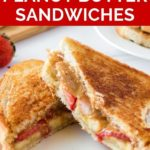 Pinnable image of grilled peanut butter jelly sandwich.