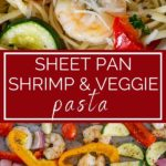 sheet pan shrimp and vegetable pasta pinterest graphic