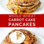 pinnable image of healthy whole wheat carrot cake pancakes