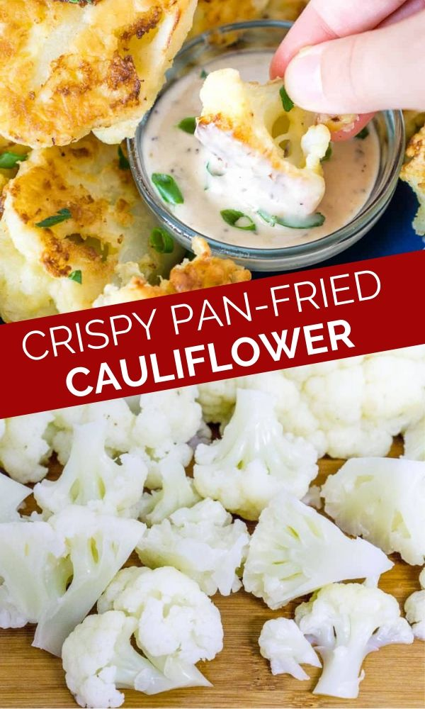 crispy pan fried cauliflower florets pinterest graphic collage