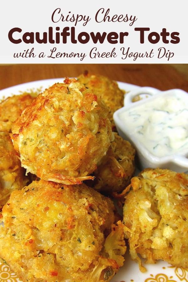 crispy cheesy cauliflower tots with a lemony greek yogurt dip - pinterest image