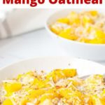 pinnable image of tropical oatmeal with fresh mango