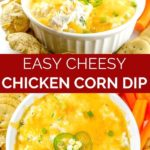 pinnable image of cheesy chicken dip with corn and cream cheese