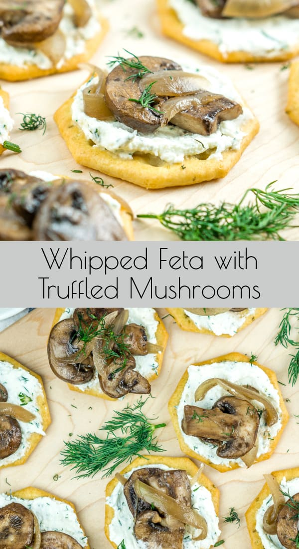Whipped Feta with Truffled Mushrooms - serve over crackers or crostini. Perfect for entertaining! #feta #fetacheese #mushrooms #truffle #truffleoil #appetizer #holiday #holidayrecipe #entertaining #easyappetizer #vegetarian