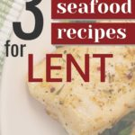 3 easy seafood recipes for lent graphic