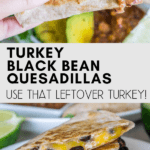 leftover turkey recipe: quesadillas- pinterest graphic