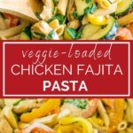 veggie loaded creamy chicken fajita pasta pinterest graphic
