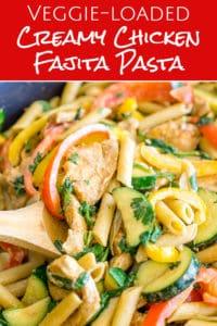 veggie loaded creamy chicken fajita pasta pinterest image