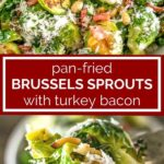 pinnable image of pan fried brussels sprouts with bacon and parmesan