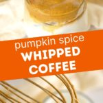pinnable image of pumpkin spice whipped coffee