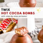 pinnable image of twix hot cocoa bombs