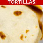 Pinnable image of homemade flour tortillas.