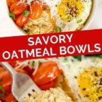 Pinnable image of savory oatmeal bowls.