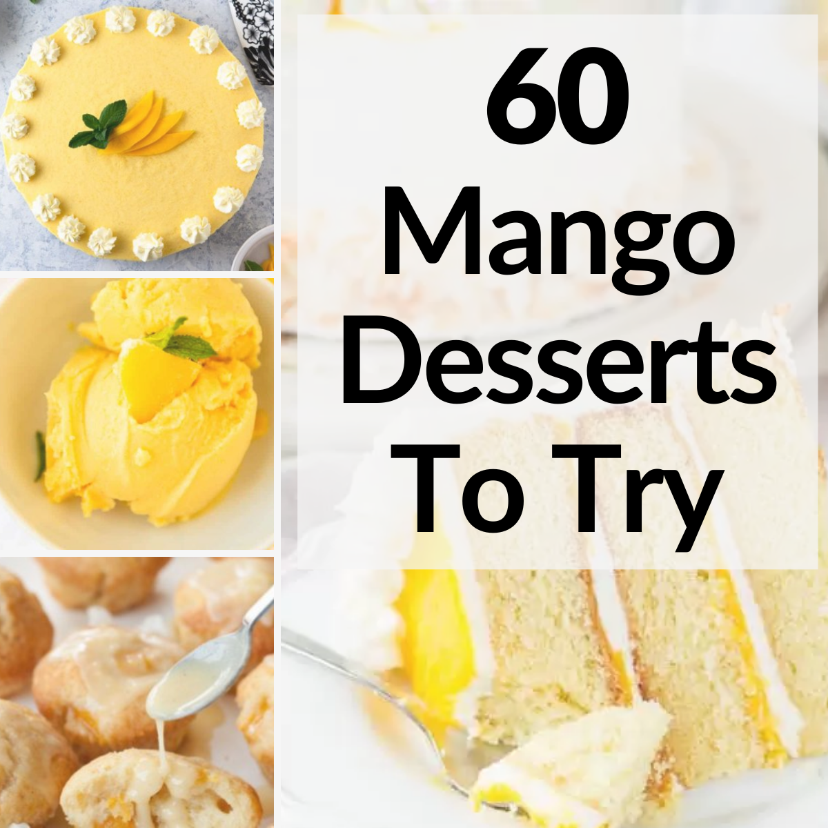 Graphic of 60 mango desserts to try.